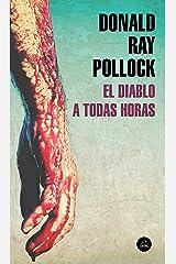 El diablo a todas horas (Spanish Edition) Formato Kindle