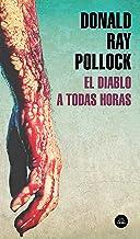 El diablo a todas horas (Spanish Edition)