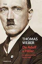 De Adolf a Hitler: La construcción de un nazi (Ensayo | Biografía)
