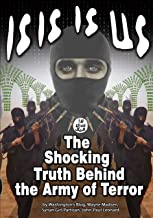 ISIS IS US: The Shocking Truth