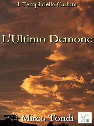 LUltimo Demone (I Tempi della Caduta)