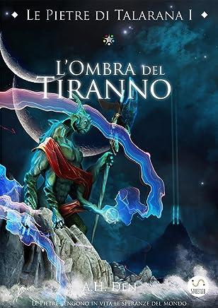 Le Pietre di Talarana I - LOmbra del Tiranno