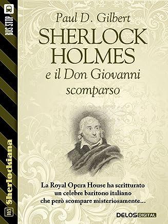 Sherlock Holmes e il Don Giovanni scomparso (Sherlockiana)