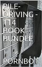 PILE-DRIVING - 114 BOOK BUNDLE