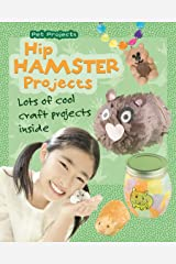 Hip Hamster Projects: Lots of Cool Craft Projects Inside (Pet Projects) (English Edition) eBook Kindle