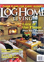 Log Home Living Magazine September 2011 Lure of the Flame-plan Your Perfect Fireplace, 1,315 Sq Ft. Owner-built Home, Decorating Collections: Affordable Options, Floor Plans for Every Budget
