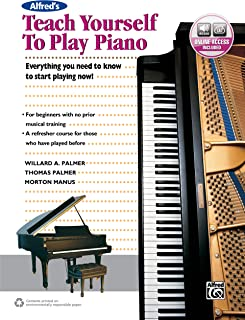 Alfred'S Teach Yourself to Play Piano: Everything You Need to Know to Start Playing Now!