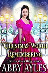 A Christmas Worth Remembering: A Clean & Sweet Regency Historical Romance Novel Kindle Edition