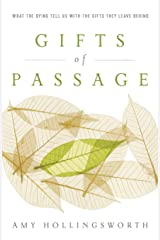 Gifts of Passage: What the Dying Tell Us with the Gifts They Leave Behind Kindle Edition