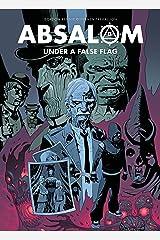 Absalom: Under a False Flag Kindle Edition