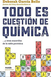 Todo es cuestión de química: ... y otras maravillas de la