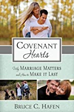 Covenant Hearts: Why Marriage Matters and How to Make It Last