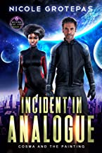 Incident in Analogue: Cosma and the Painting (6-Moons Side Job Book 2)