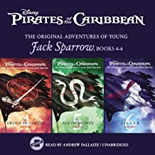 Pirates of the Caribbean: Jack Sparrow Books 4-6: The Sword of Cortes, The Age of Bronze, and Silver