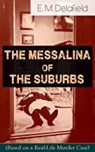 The Messalina of the Suburbs (Based on a Real-Life Murder Case): Thriller Based on a True Story From the Renowned Author o...