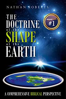 The Doctrine of the Shape of the Earth: A Comprehensive Biblical Perspective