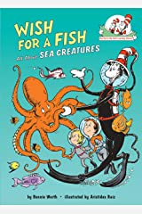 Wish for a Fish: All About Sea Creatures (Cat in the Hat's Learning Library) Kindle Edition