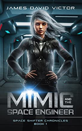 Mimic and the Space Engineer (Space Shifter Chronicles Book 1) (English Edition)
