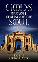 God's Fire Wall Healing of the Soul: Session 1 The Light