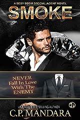 Smoke: A Dark Romance Love Triangle (A Special Agent Novel Book 2) Kindle Edition