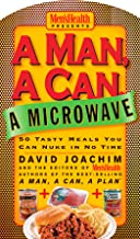 A Man, A Can, A Microwave: 50 Tasty Meals You Can Nuke in No Time: A Cookbook (Man, a Can... Series)