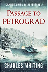 Passage to Petrograd (The Common Smith VC Adventures Book 4) Kindle Edition