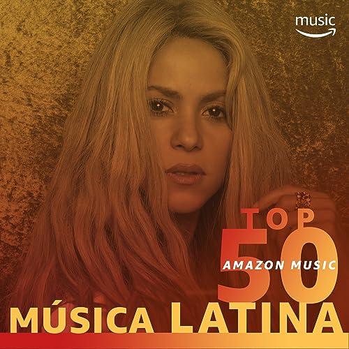 Top 50 Amazon Music: Música Latina