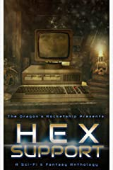 The Dragon's Rocketship Presents: Hex Support Kindle Edition