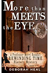 More Than Meets the Eye: an inspirational novel of history, mystery & romance (The Rewinding Time Series Book 5) Kindle Edition