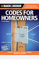 Black & Decker Codes for Homeowners: Electrical, Mechanical, Plumbing, Building Updated through 2014 (Black & Decker Complete Guide) Paperback
