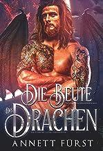 Die Beute des Drachen: Ein dunkler Alien Liebesroman (Entführt von Drachenkriegern 5) (German Edition)