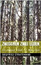 Zwischen zwei Leben: 18. August 1945 - 2. Mai 1948 (German Edition)