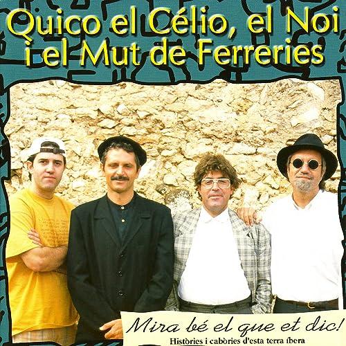 Mira Bé El Que Et Dic! de Quico El Célio, El Noi I El Mut De ...