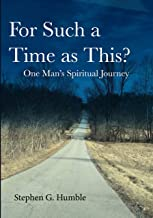 For Such a Time as This?: One Man's Spiritual Journey