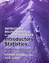 Instructor's Solutions Manual to Accompany Kokoska's Introductory Statistics: A Problem-Solving Approach