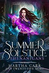 Summer Solstice Shenanigans: An Urban Fantasy Anthology Kindle Edition