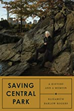 Best saving central park: a history and a memoir Reviews