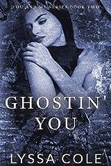 Ghostin' You (You & Me Series Book 2) Kindle Edition