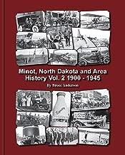 Minot North Dakota and Area History Vol. 2 1900 - 1949