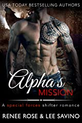 Alpha's Mission: A Special Forces Shifter Romance (Bad Boy Alphas Book 8) Kindle Edition