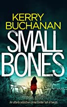 SMALL BONES an utterly addictive crime thriller full of twists (Detectives Harvey & Birch Mysteries Book 2) (English Edition)