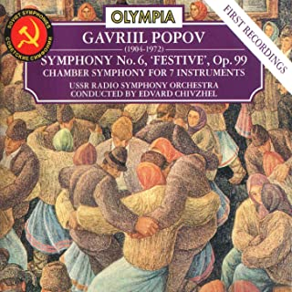 Gavriil Popov: Symphony No. 6, Op. 99 & Chamber Symphony, Op. 2