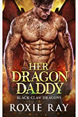 Her Dragon Daddy: A Dragon Shifter Romance (Black Claw Dragons Book 1) Kindle Edition