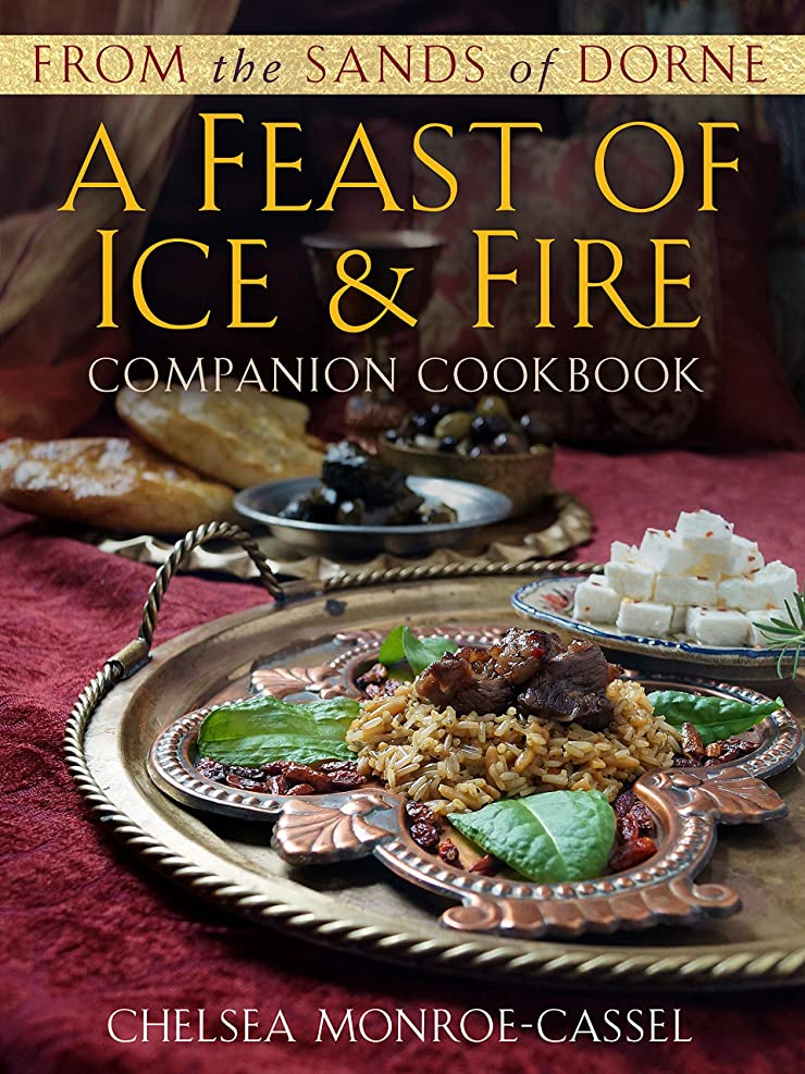 群れ鉛適応するFrom the Sands of Dorne: A Feast of Ice & Fire Companion Cookbook (English Edition)
