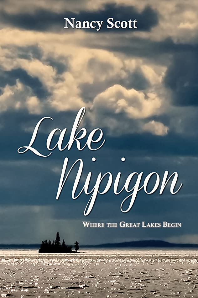 アクティブ吐くするだろうLake Nipigon: Where the Great Lakes Begin (English Edition)