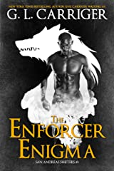 The Enforcer Enigma: The San Andreas Shifters Kindle Edition