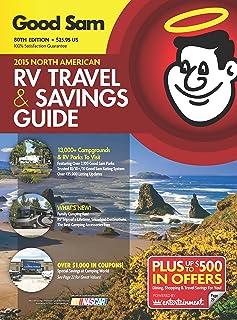 Good Sam 2015 North American RV Travel Guide & Campground Directory (Good Sams Rv Travel Guide & Campground Directory)