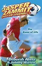 Jasper Zammit Soccer Legend 1: The Game Of Life (Jasper Zammit (Soccer Legend))
