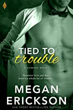 Tied to Trouble (The Gamers Book 3)