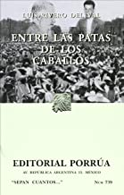 Entre las patas de los caballos (Sepan Cuantos # 739) (Sepan Cuantos / Know How Many) (Spanish Edition)